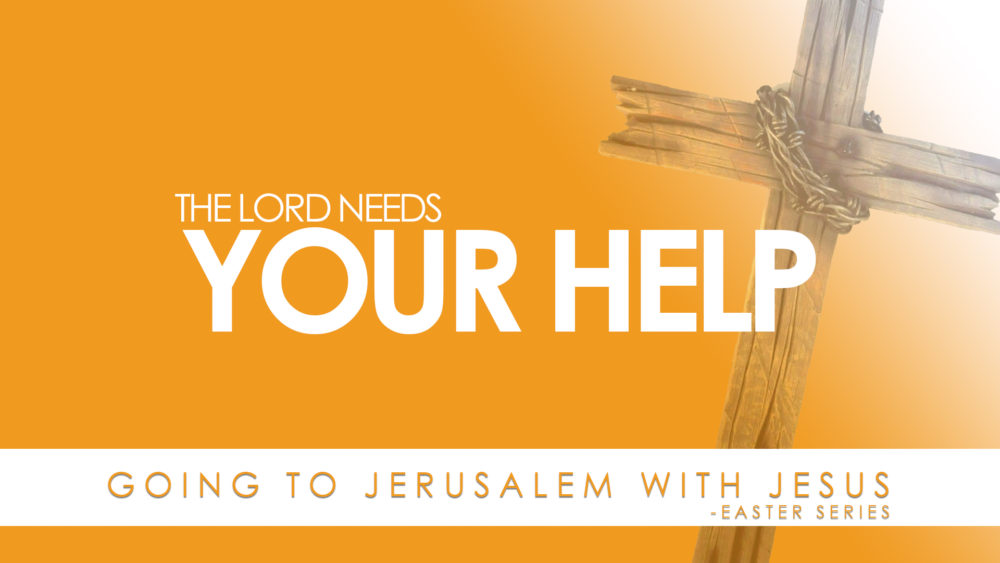 The Lord Needs Your Help Image