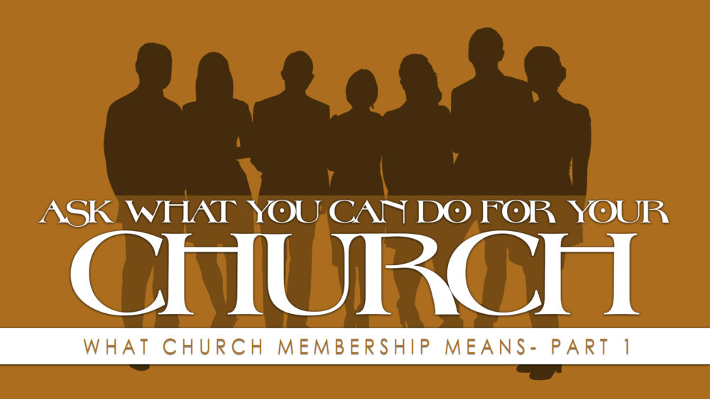 Ask What You Can Do For Your Church - Part 1 Image